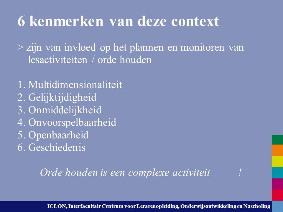 ICLON, Interfacultair Centrum voor Lerarenopleiding, Onderwijsontwikkeling en Nascholing 6 kenmerken van deze context > zijn van invloed op het planne