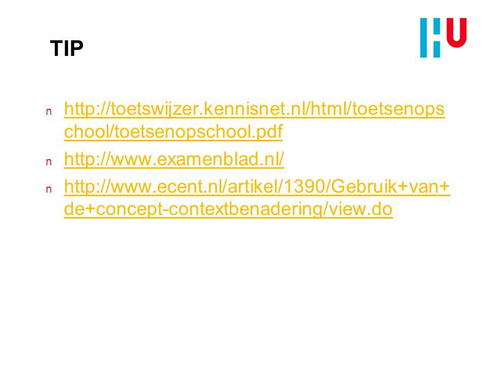 TIP n http://toetswijzer.kennisnet.nl/html/toetsenops chool/toetsenopschool.pdf http://toetswijzer.kennisnet.nl/html/toetsenops chool/toetsenopschool.