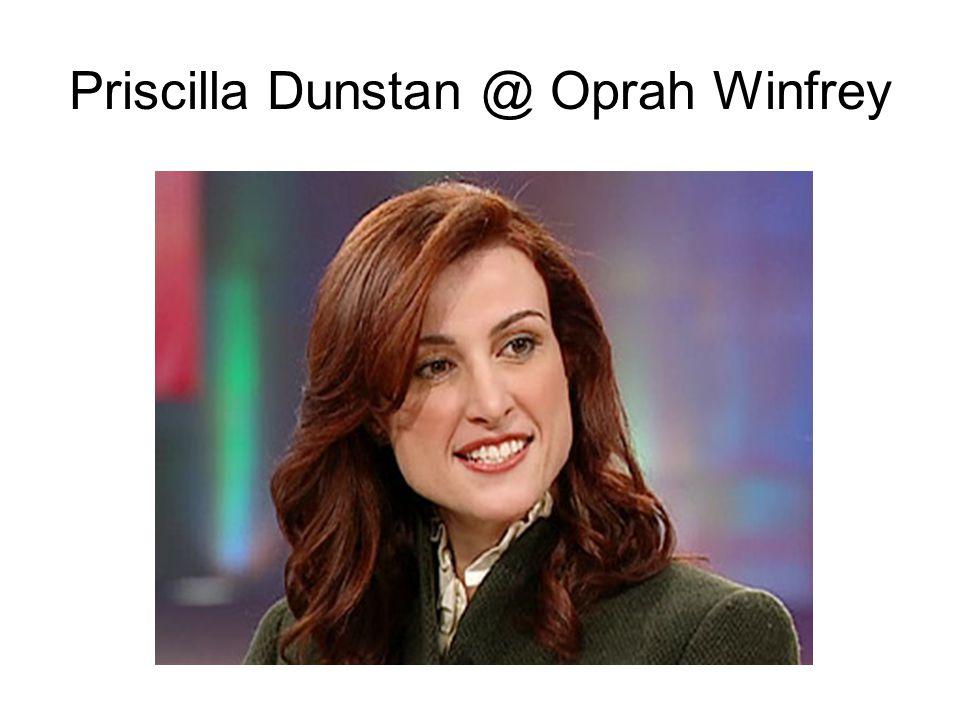 Priscilla Dunstan @ Oprah Winfrey