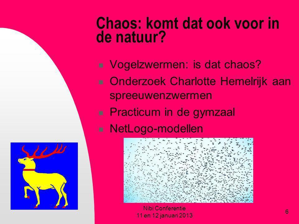 Chaos: komt dat ook voor in de natuur? Vogelzwermen: is dat chaos? Onderzoek Charlotte Hemelrijk aan spreeuwenzwermen Practicum in de gymzaal NetLogo-
