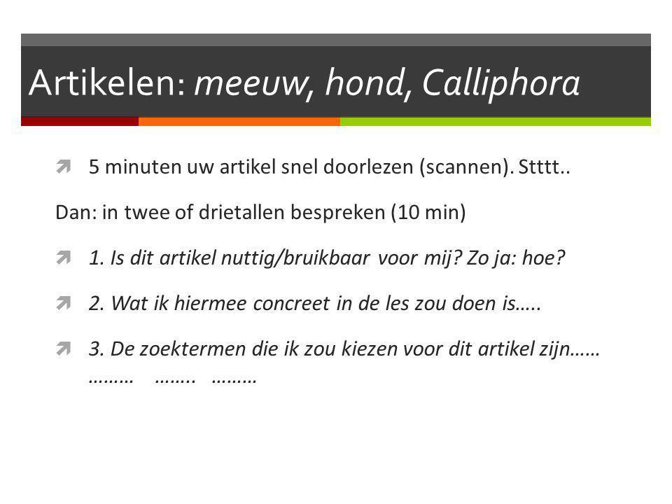 Artikelen: meeuw, hond, Calliphora  5 minuten uw artikel snel doorlezen (scannen).