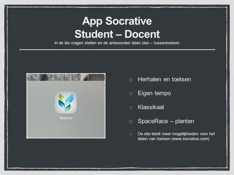 App Socrative Student – Docent in de les vragen stellen en de antwoorden laten zien – tussentoetsen Herhalen en toetsen Eigen tempo Klassikaal SpaceRa