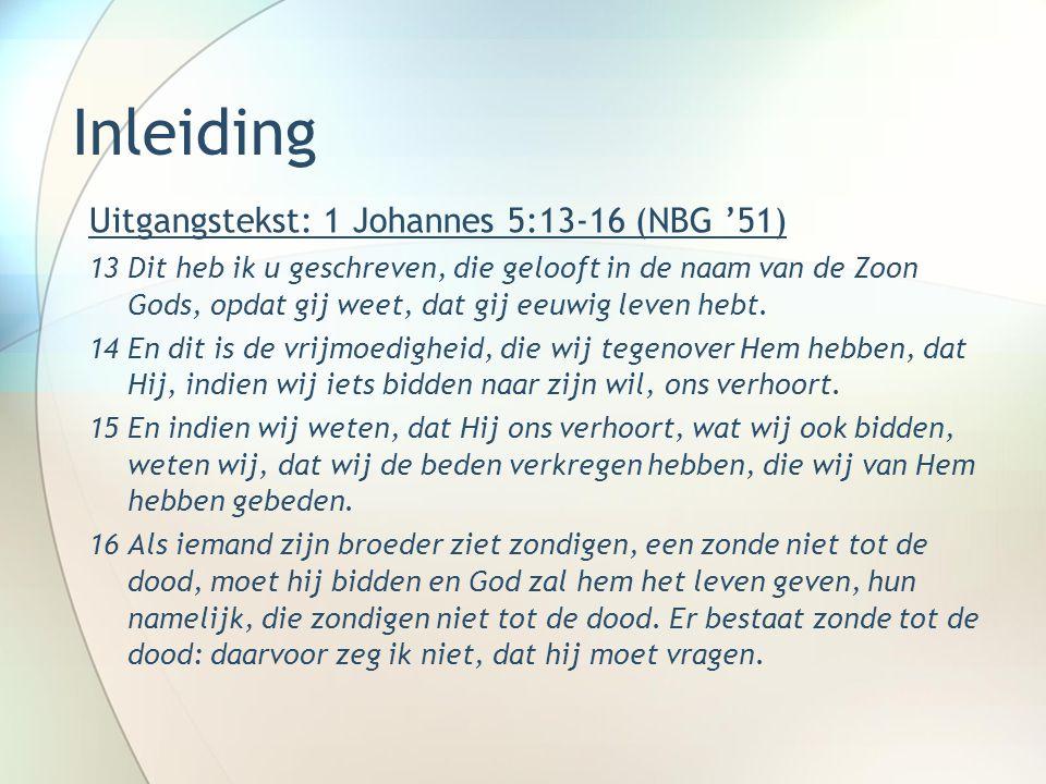 1 Johannes 5:13-16 Achtergrond 1 Johannes −Misleiding −Geloofsafval −Zekerheid