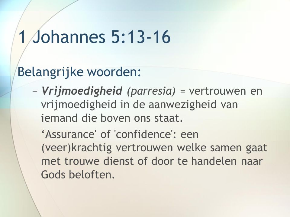 Hoe voorbede doen.Basisprincipes voor gebed: 1.Vrijmoedig 2.Volgens Gods wil 1 Joh.