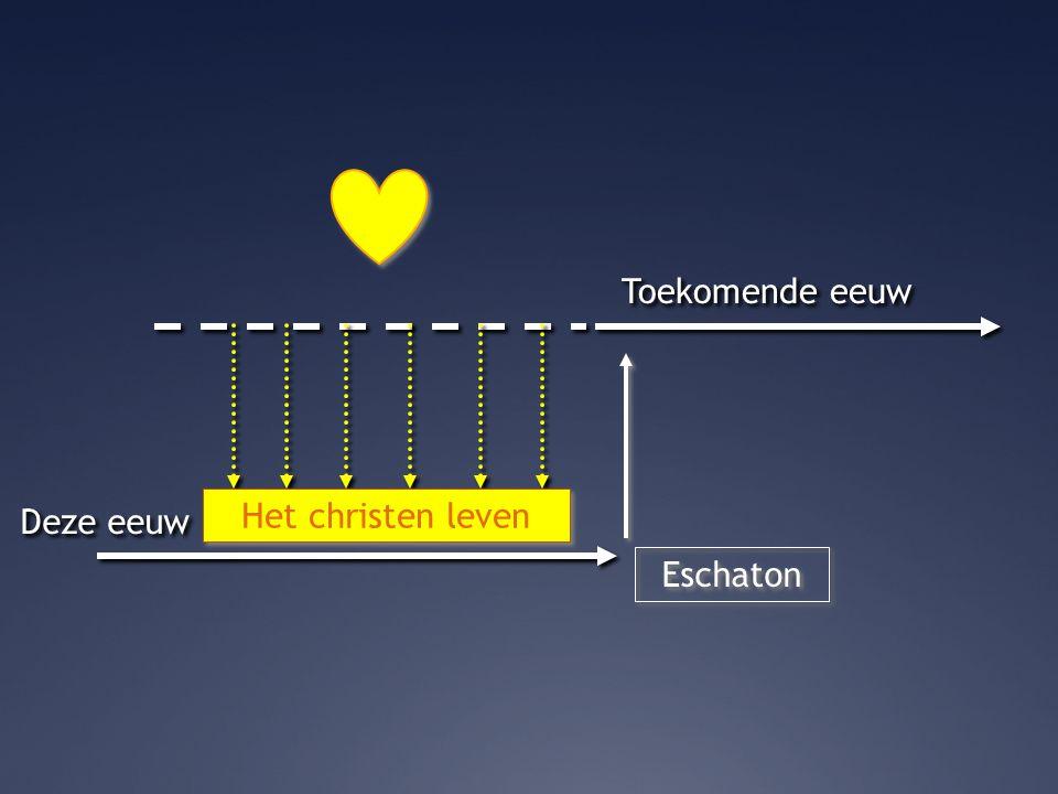 Eschaton Het christen leven