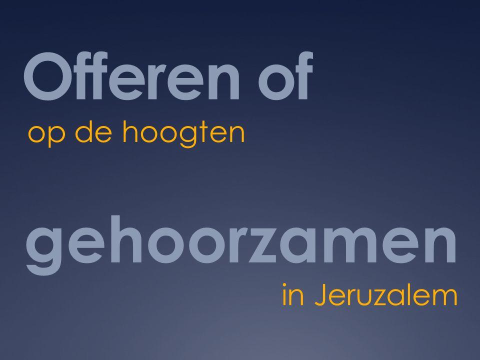 Offeren of op de hoogten gehoorzamen in Jeruzalem