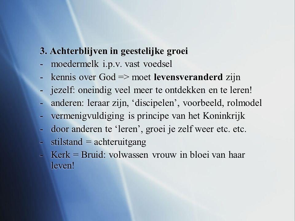 3. Achterblijven in geestelijke groei -moedermelk i.p.v.