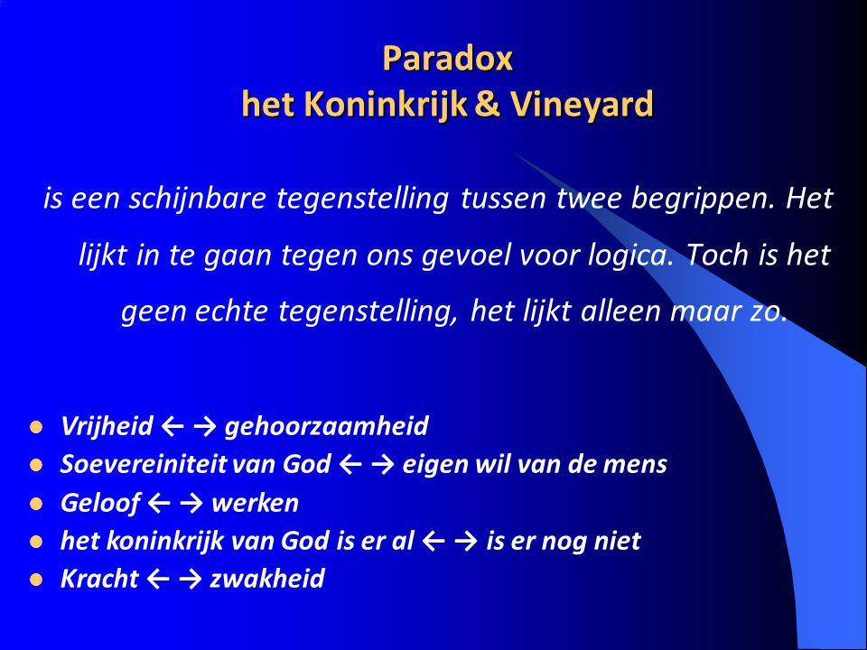 Paradox het Koninkrijk & Vineyard is een schijnbare tegenstelling tussen twee begrippen. Het lijkt in te gaan tegen ons gevoel voor logica. Toch is he