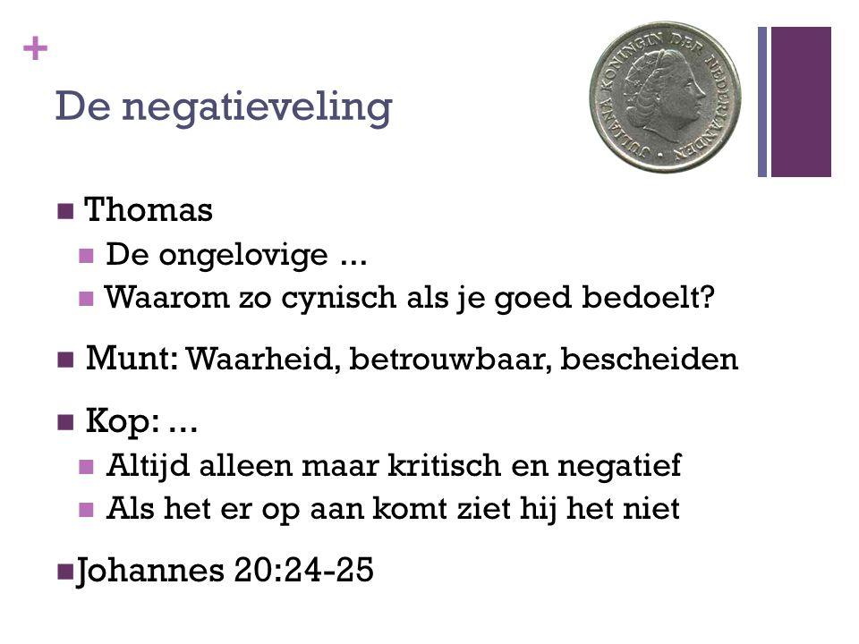 + De negatieveling Thomas De ongelovige... Waarom zo cynisch als je goed bedoelt.
