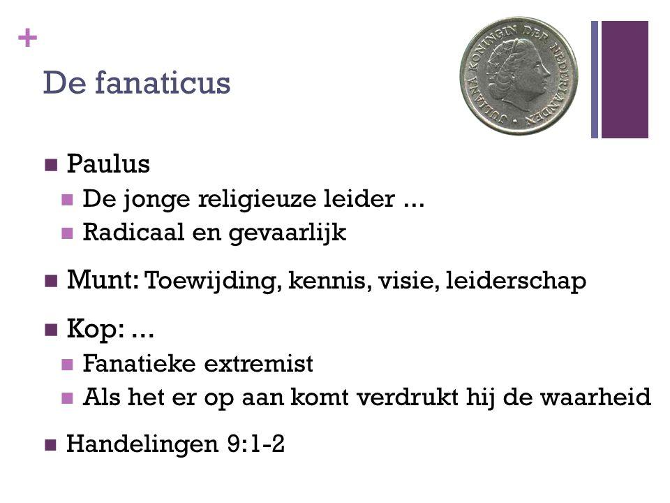 + De fanaticus Paulus De jonge religieuze leider...