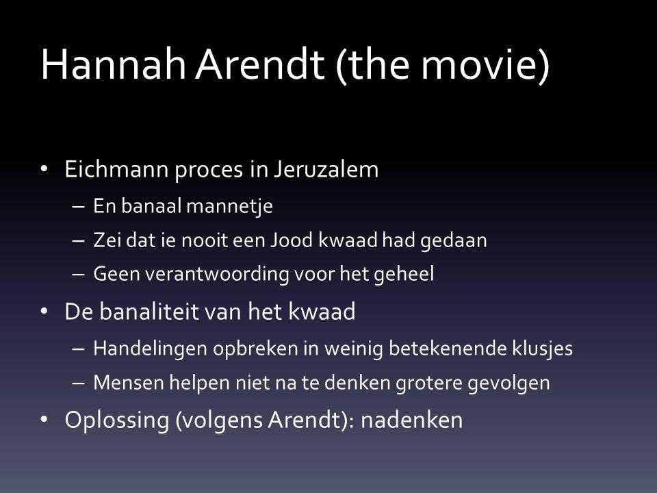 Hannah Arendt (the movie) Eichmann proces in Jeruzalem – En banaal mannetje – Zei dat ie nooit een Jood kwaad had gedaan – Geen verantwoording voor he