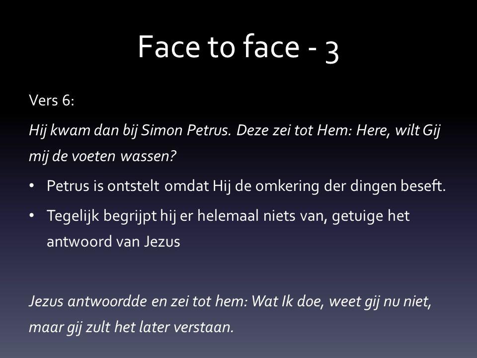 Face t0 face - 3 Vers 6: Hij kwam dan bij Simon Petrus.