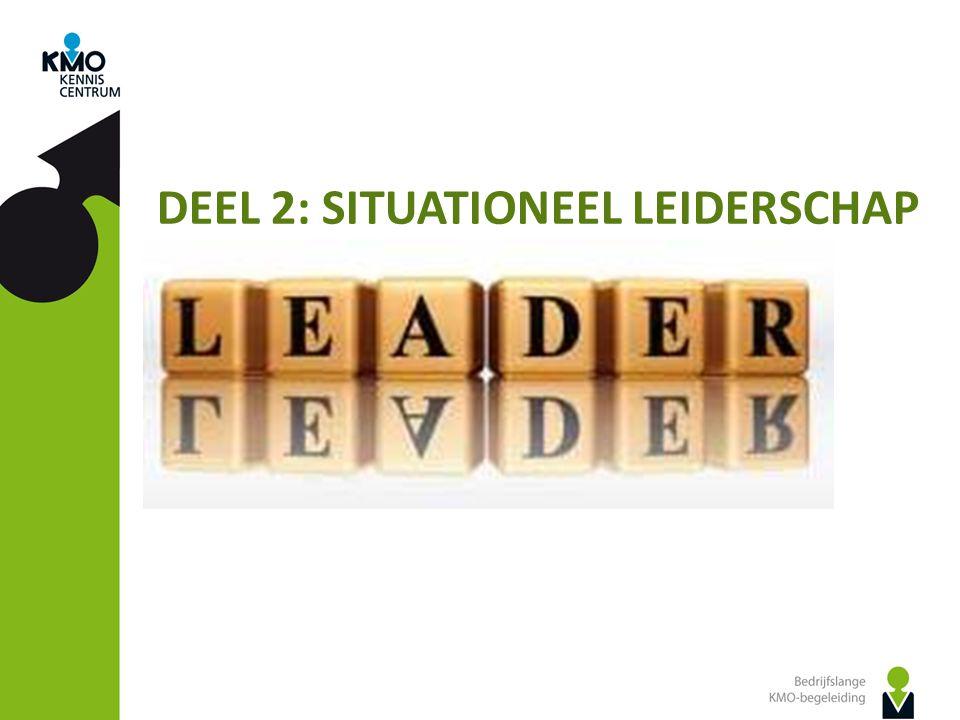 DEEL 2: SITUATIONEEL LEIDERSCHAP