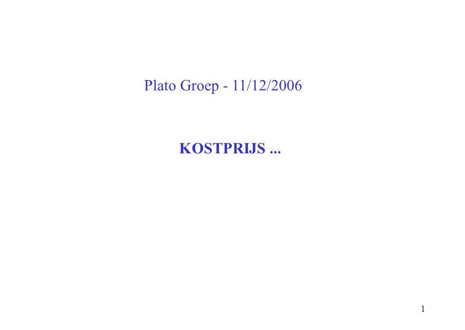1 Plato Groep - 11/12/2006 KOSTPRIJS...