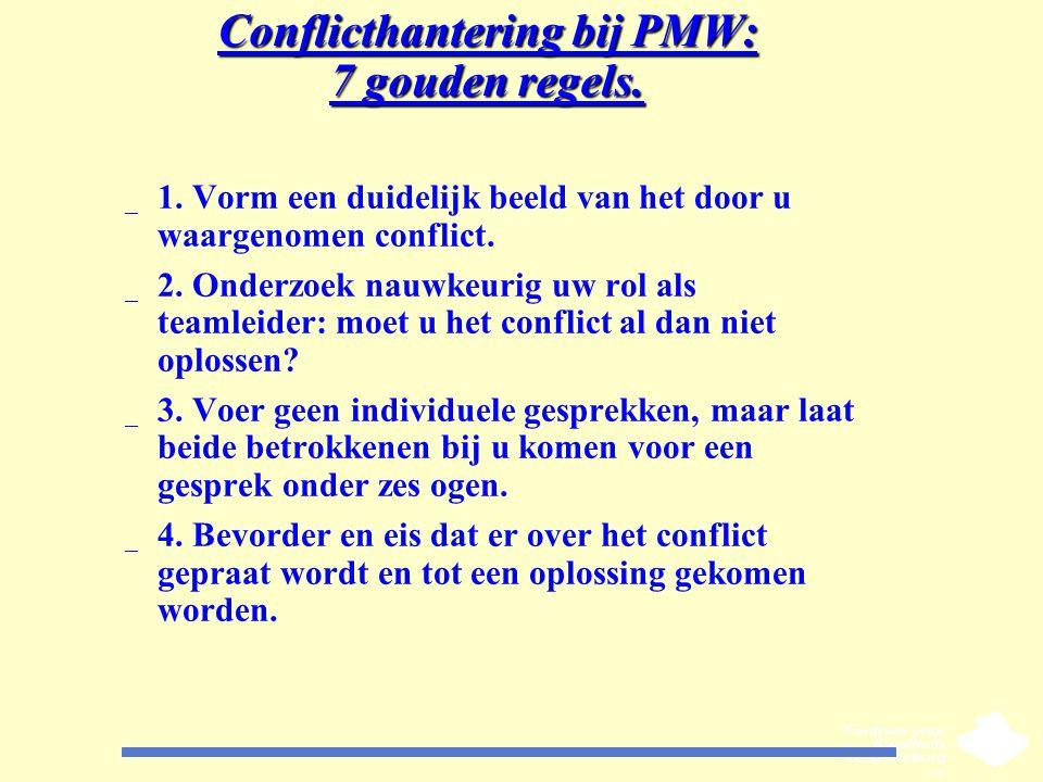 Conflicthantering bij PMW: 7 gouden regels. _ 1. Vorm een duidelijk beeld van het door u waargenomen conflict. _ 2. Onderzoek nauwkeurig uw rol als te
