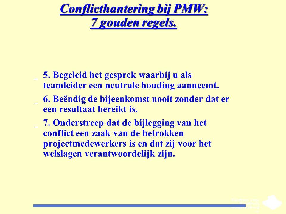 Conflicthantering bij PMW: 7 gouden regels. _ 5. Begeleid het gesprek waarbij u als teamleider een neutrale houding aanneemt. _ 6. Beëndig de bijeenko