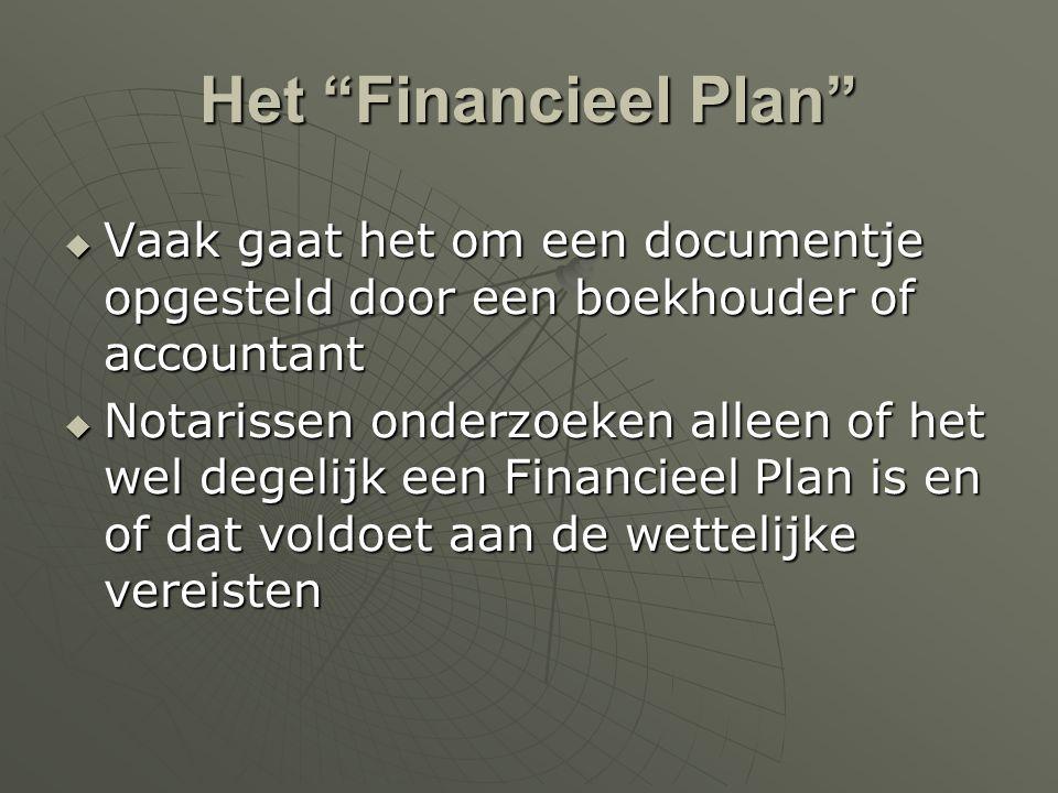 """Het """"Financieel Plan""""  Vaak gaat het om een documentje opgesteld door een boekhouder of accountant  Notarissen onderzoeken alleen of het wel degelij"""