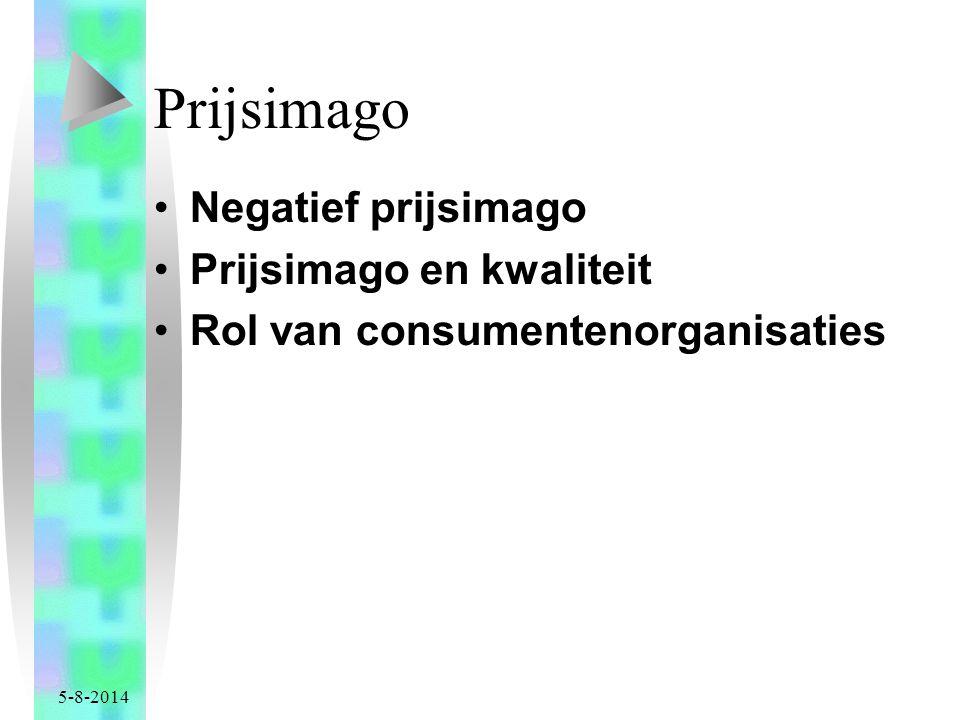 5-8-2014 Prijsimago Negatief prijsimago Prijsimago en kwaliteit Rol van consumentenorganisaties