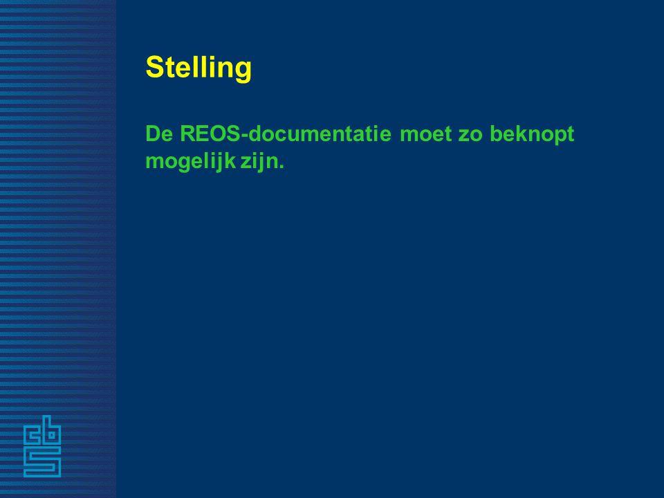 Stelling De REOS-documentatie moet zo beknopt mogelijk zijn.