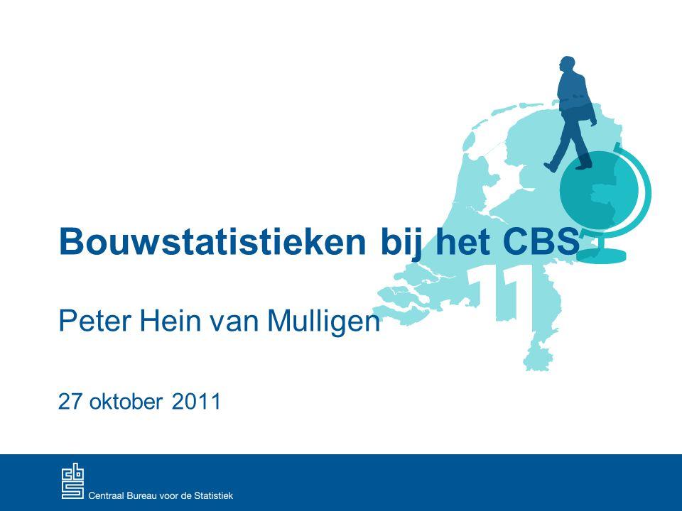 1 Bouwstatistieken bij het CBS Opzet presentatie: Statistisch systeem bij het CBS De bouwcyclus CBS voor uw bedrijf Statistieken I: productie Statistieken II: bedrijven Statistieken III: de woningmarkt