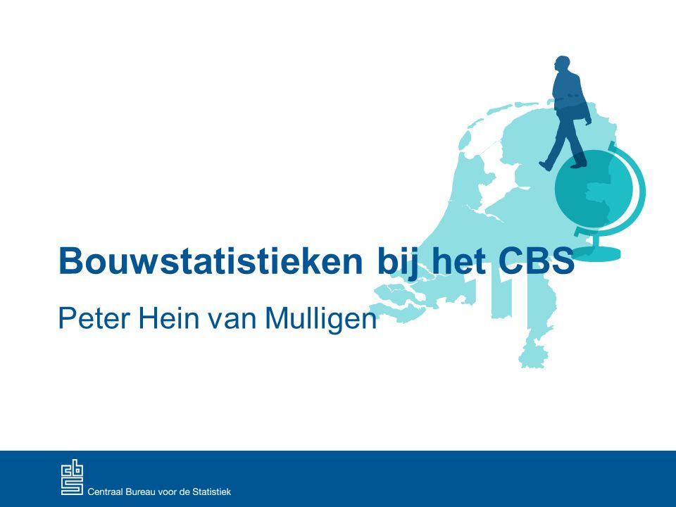 Bouwstatistieken bij het CBS Peter Hein van Mulligen