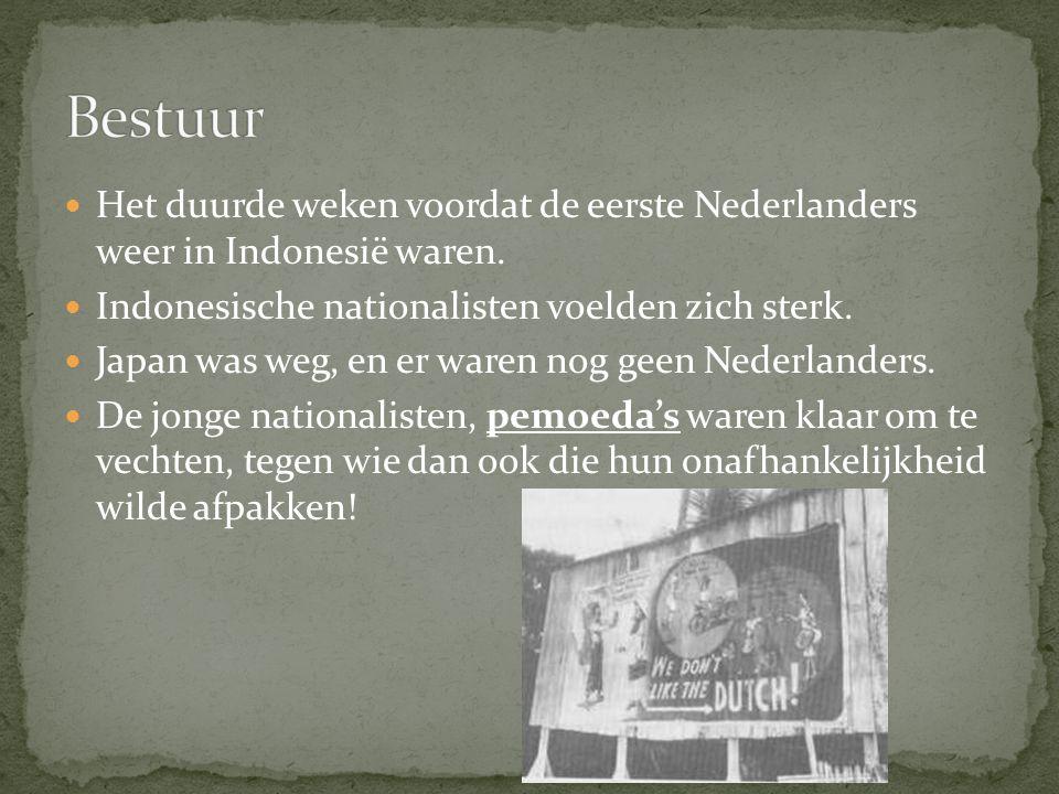 Het duurde weken voordat de eerste Nederlanders weer in Indonesië waren. Indonesische nationalisten voelden zich sterk. Japan was weg, en er waren nog