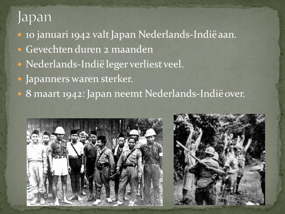 10 januari 1942 valt Japan Nederlands-Indië aan. Gevechten duren 2 maanden Nederlands-Indië leger verliest veel. Japanners waren sterker. 8 maart 1942