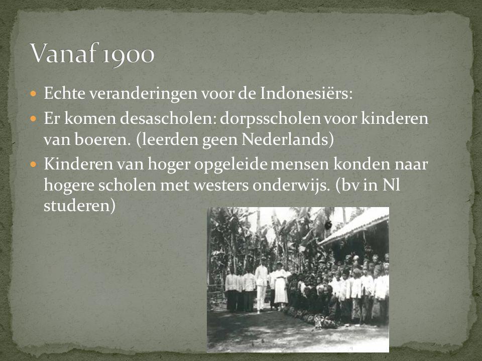 Echte veranderingen voor de Indonesiërs: Er komen desascholen: dorpsscholen voor kinderen van boeren. (leerden geen Nederlands) Kinderen van hoger opg