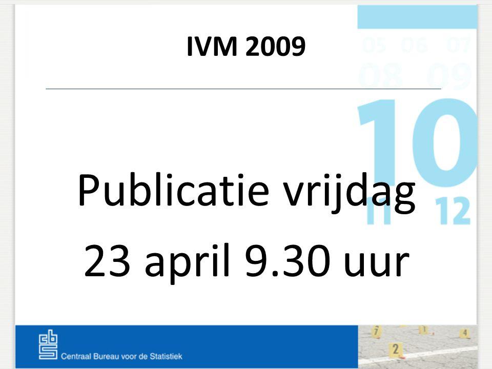 IVM 2009 Publicatie vrijdag 23 april 9.30 uur