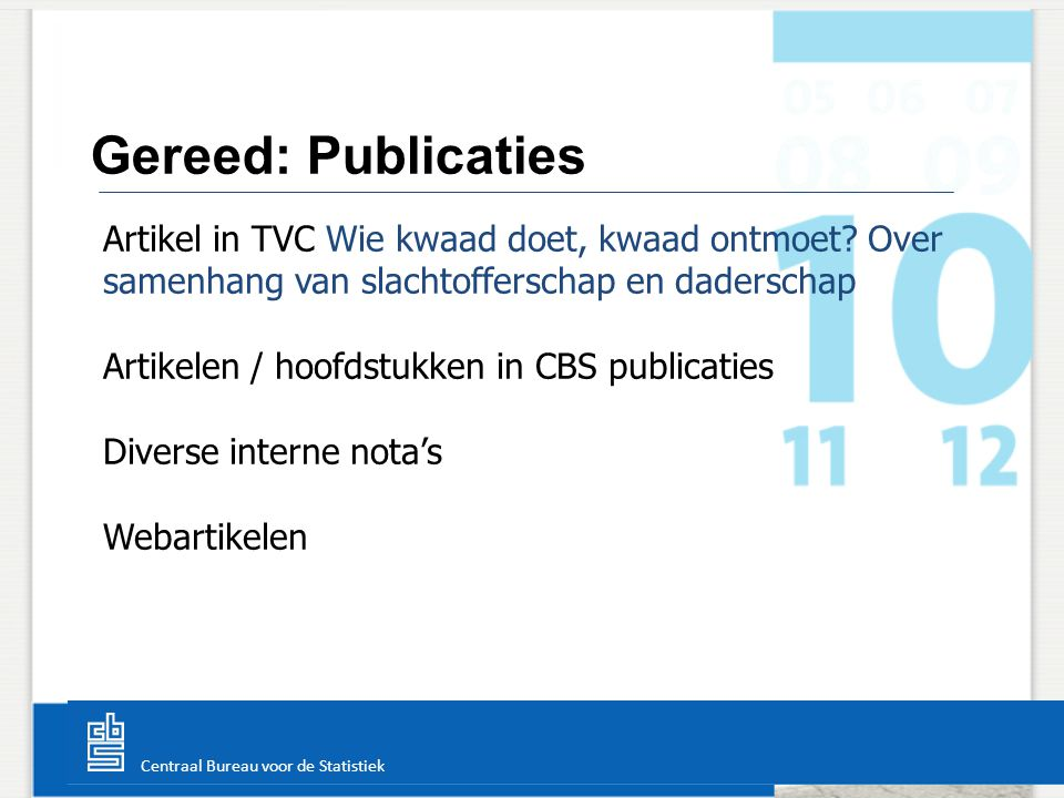 Centraal Bureau voor de Statistiek Gereed: Publicaties Artikel in TVC Wie kwaad doet, kwaad ontmoet.