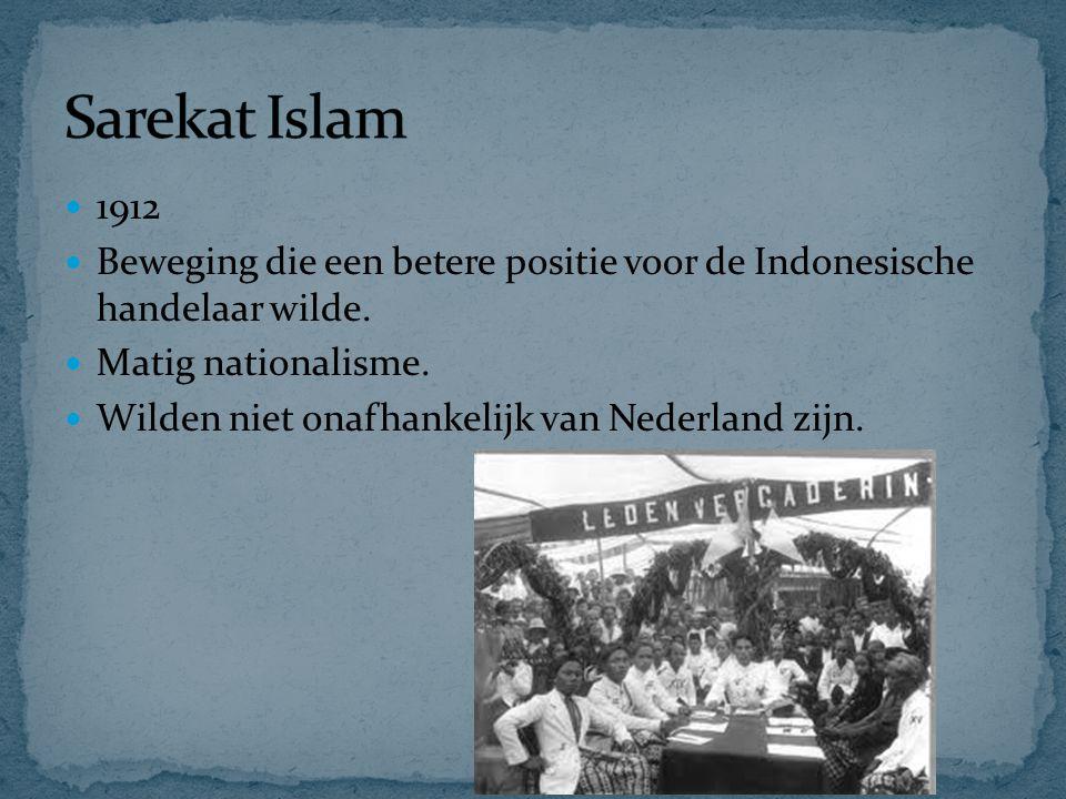 1912 Beweging die een betere positie voor de Indonesische handelaar wilde. Matig nationalisme. Wilden niet onafhankelijk van Nederland zijn.