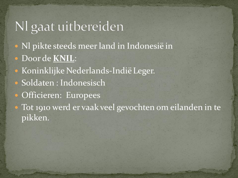Nl pikte steeds meer land in Indonesië in Door de KNIL: Koninklijke Nederlands-Indië Leger.