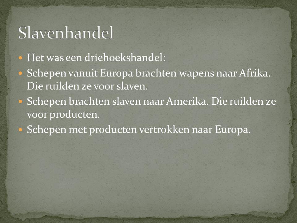 Het was een driehoekshandel: Schepen vanuit Europa brachten wapens naar Afrika.