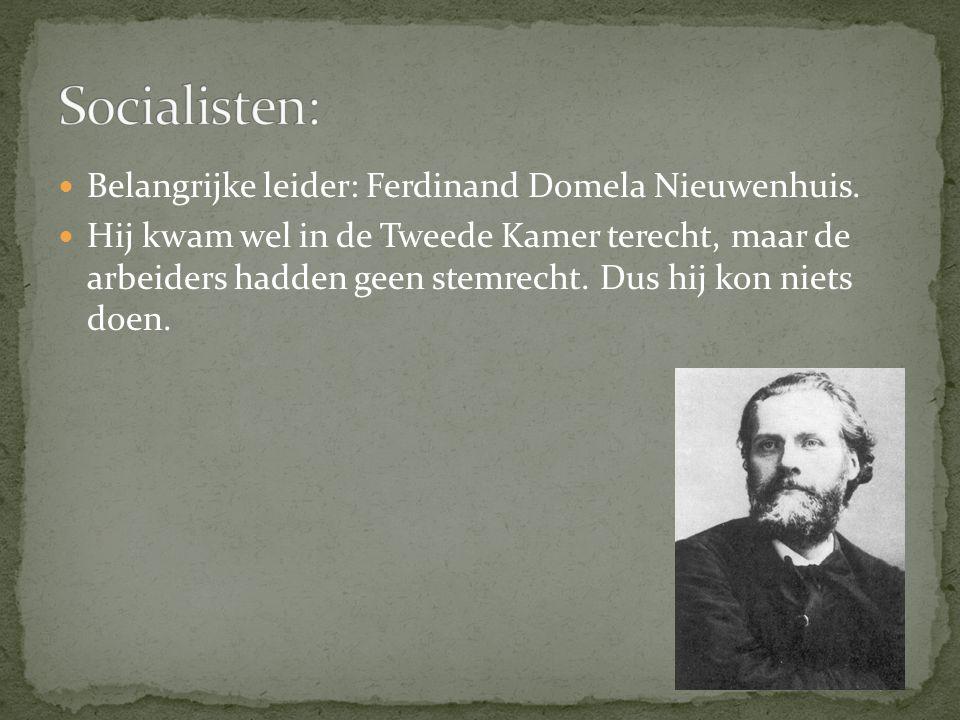 Katholieken en protestanten.Waren tegen liberalisme en socialisme.