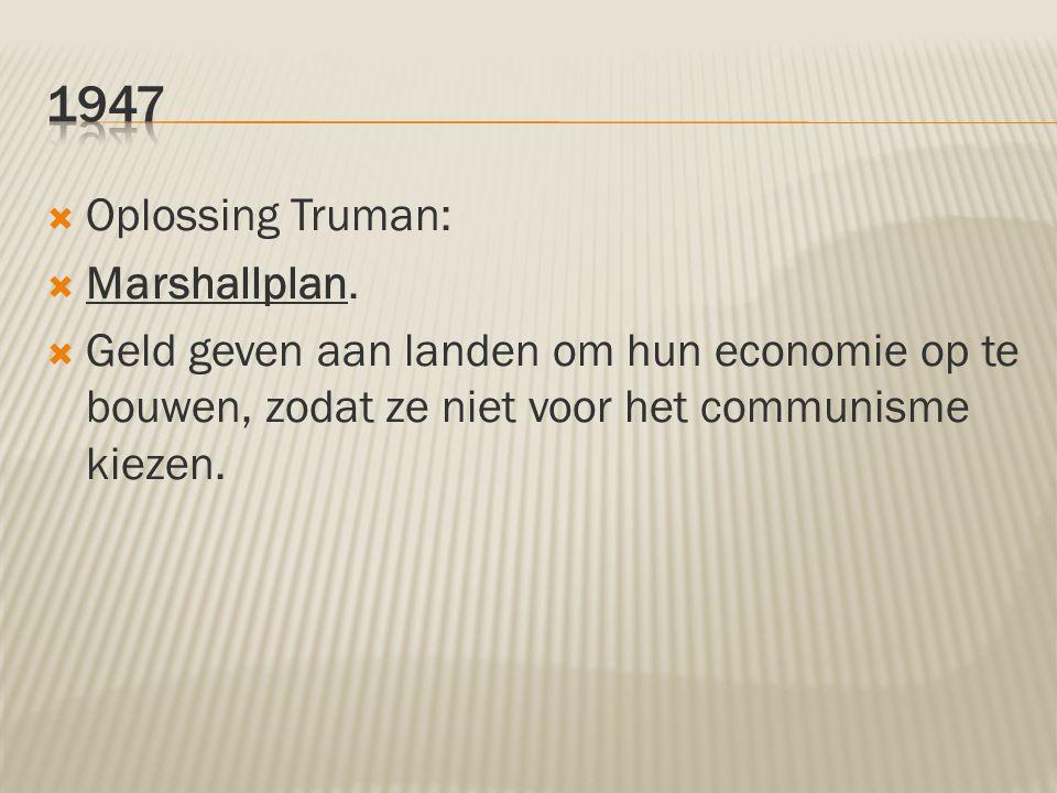  Oplossing Truman:  Marshallplan.