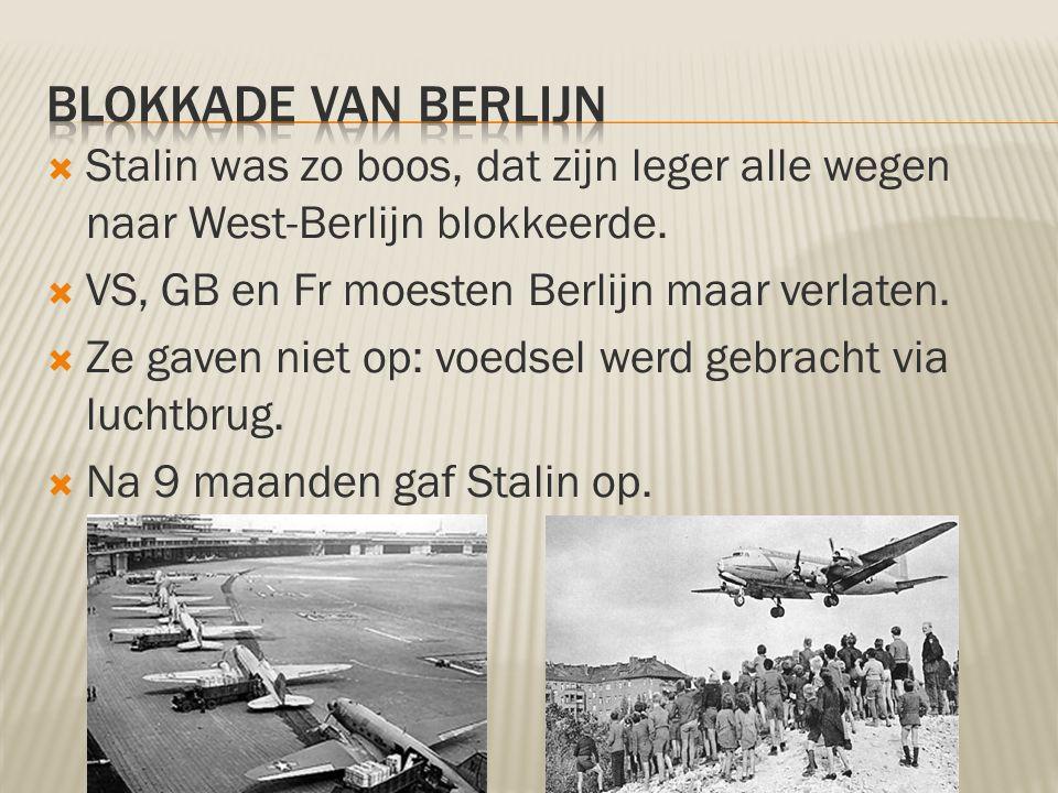  Stalin was zo boos, dat zijn leger alle wegen naar West-Berlijn blokkeerde.