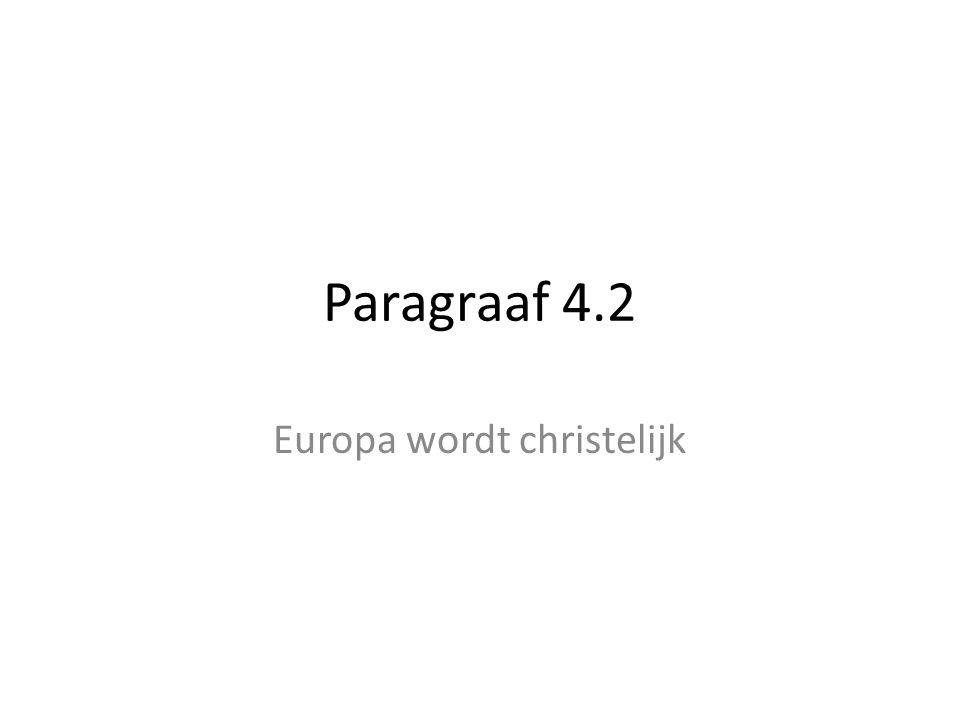 Paragraaf 4.2 Europa wordt christelijk