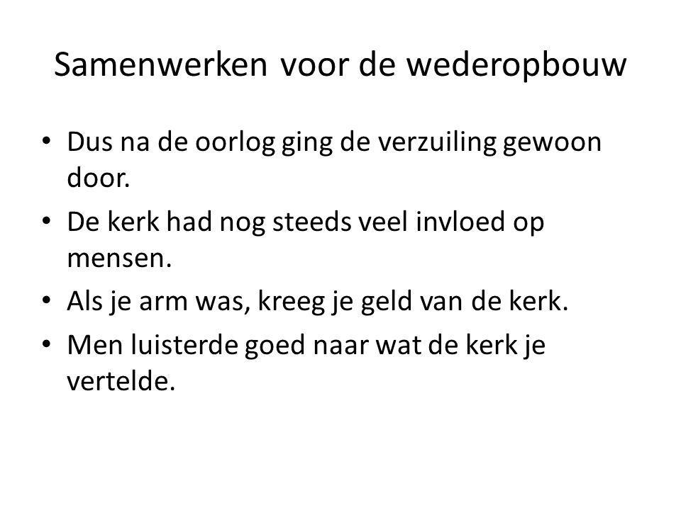 Maar door de oorlog moest Nederland weer opgebouwd worden.