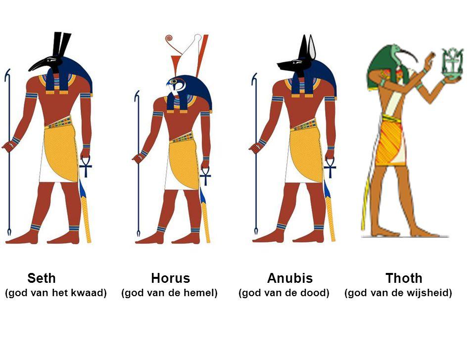 Seth Horus AnubisThoth (god van het kwaad) (god van de hemel) (god van de dood) (god van de wijsheid)