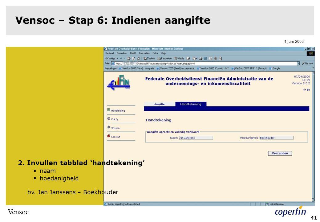 Vensoc 1 juni 2006 42 Vensoc – Stap 6: Indienen aangifte 3.Verzending door knop 'Verzenden' aan te klikken  Vensoc-applicatie verzendt automatisch een gecomprimeerd pakket  Pakket bevat: -Xfdf-bestand -Bijlagen, aangekruist in de aangifte en die zich in de map bevinden (dus geen verdere acties om bijlagen te verzenden)  Pakket wordt ook in de map geplaatst  Pakket mag niet groter zijn dan 15 MB