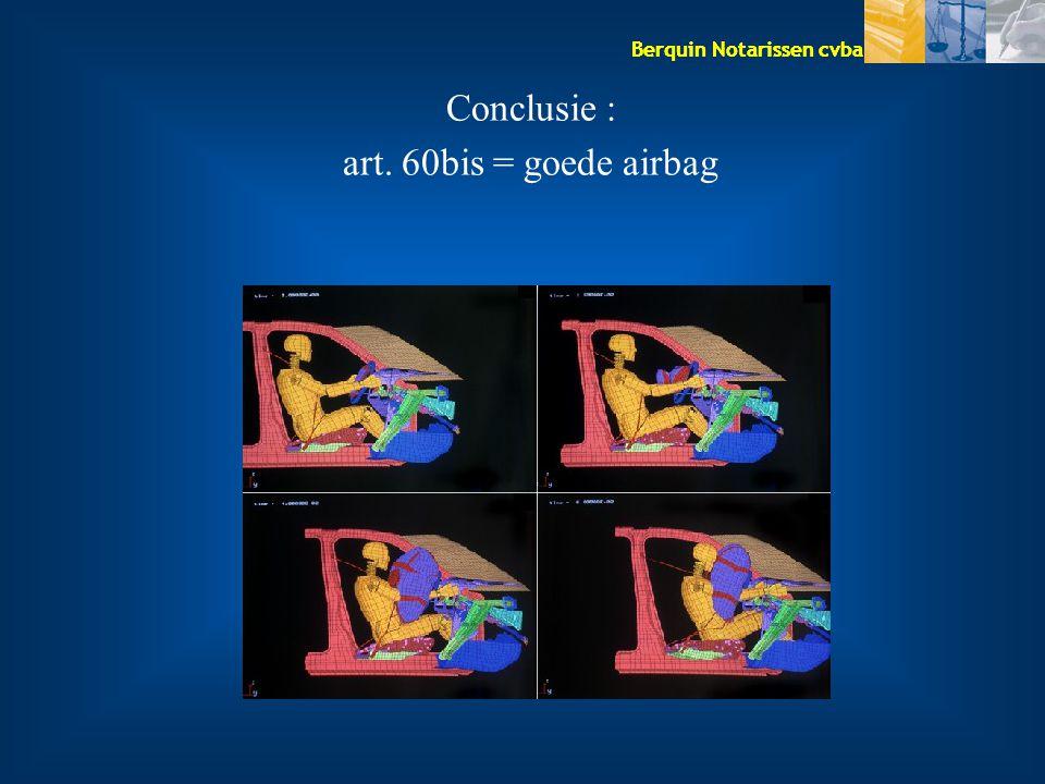 Berquin Notarissen cvba Conclusie : art. 60bis = goede airbag