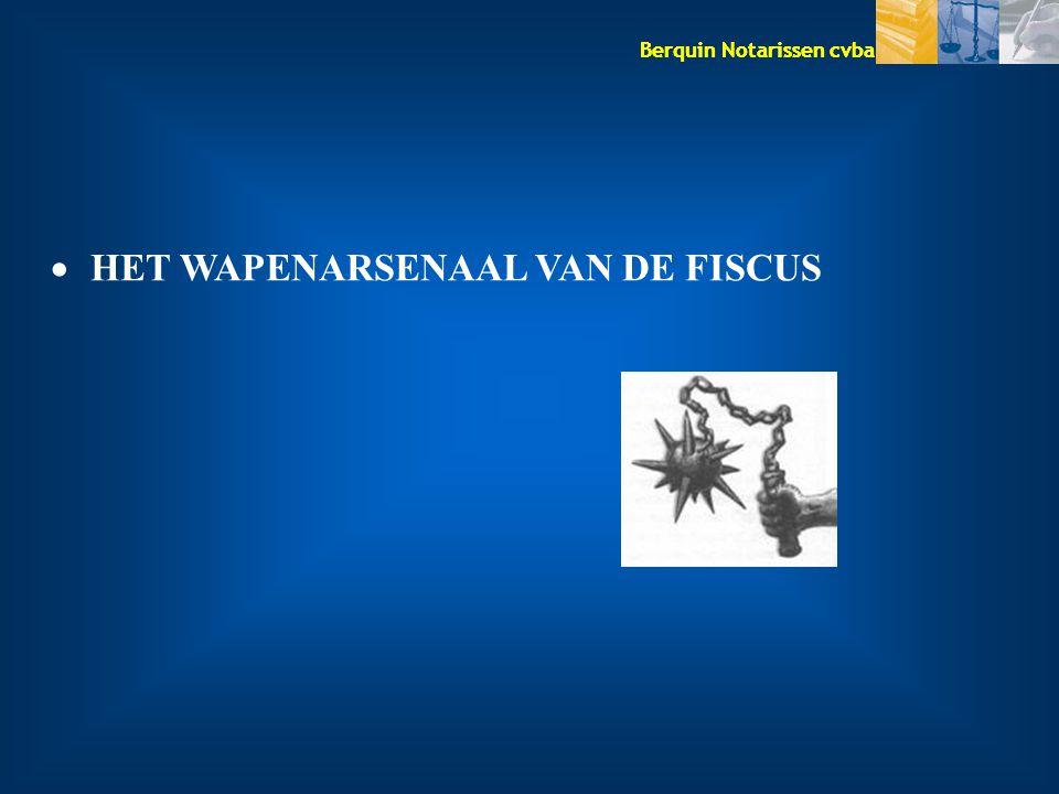 Berquin Notarissen cvba  HET WAPENARSENAAL VAN DE FISCUS