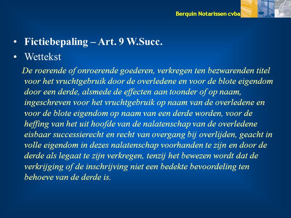 Berquin Notarissen cvba Fictiebepaling – Art.9 W.Succ.