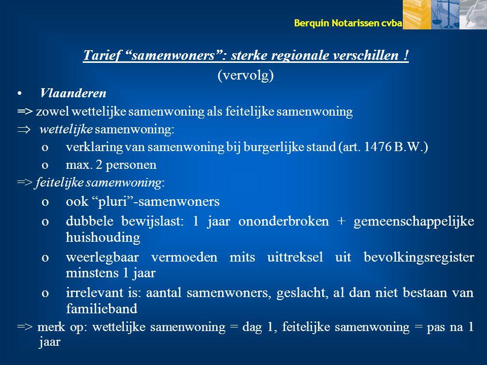 """Berquin Notarissen cvba Tarief """"samenwoners"""": sterke regionale verschillen ! (vervolg) Vlaanderen => zowel wettelijke samenwoning als feitelijke samen"""