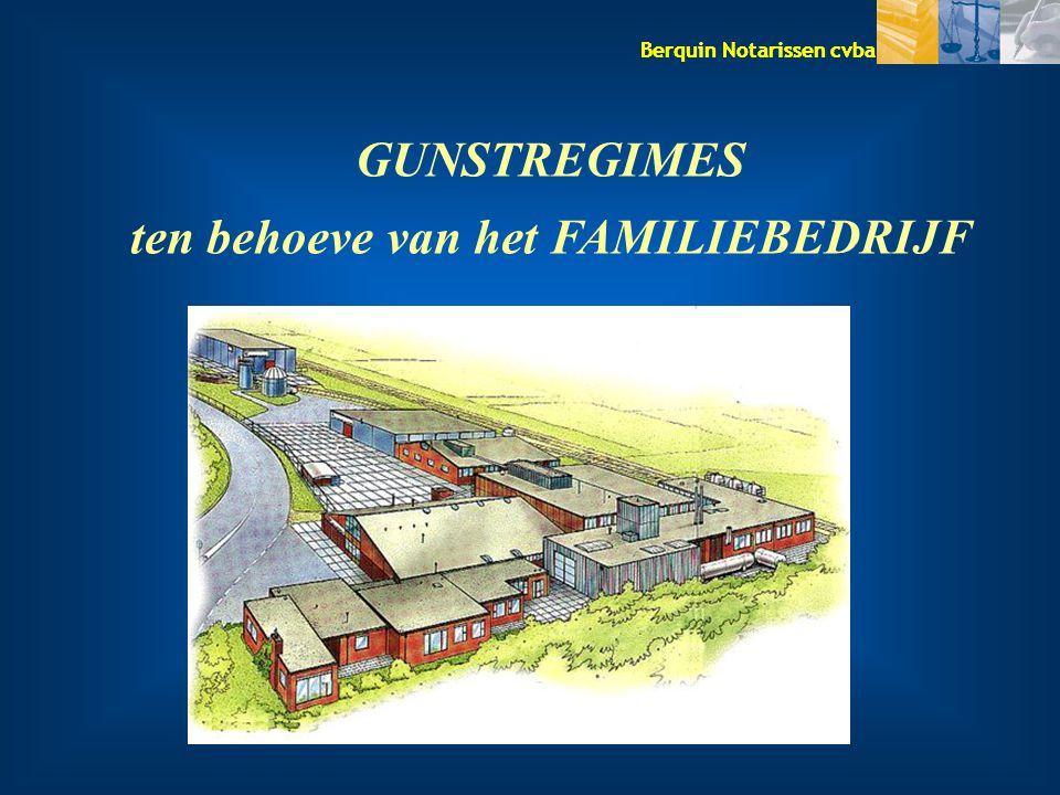 Berquin Notarissen cvba GUNSTREGIMES ten behoeve van het FAMILIEBEDRIJF