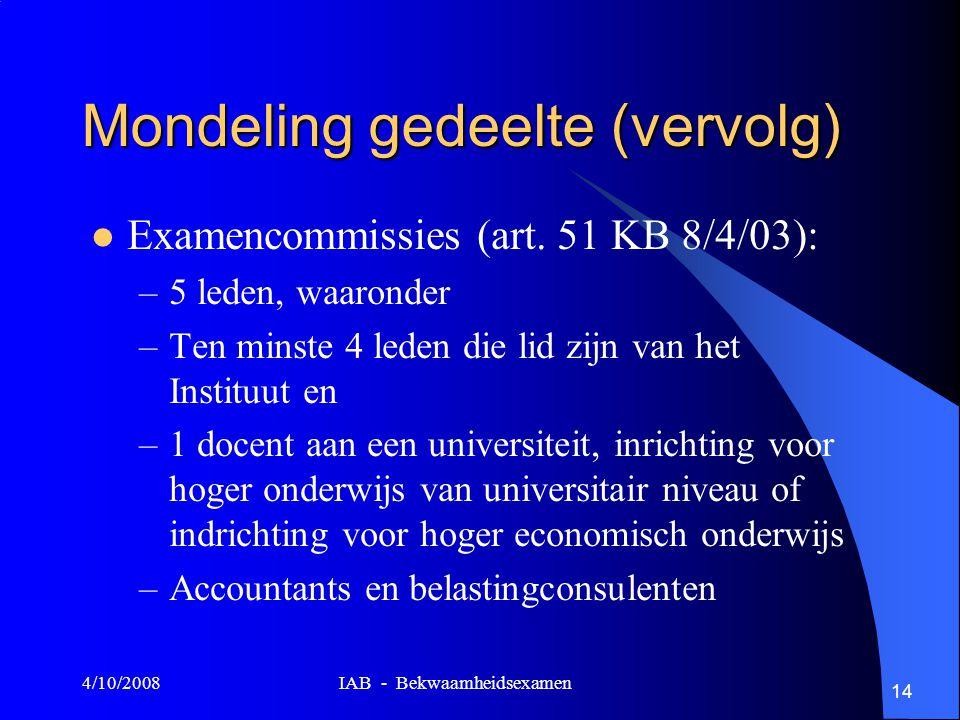 4/10/2008 IAB - Bekwaamheidsexamen 14 Mondeling gedeelte (vervolg) Examencommissies (art.