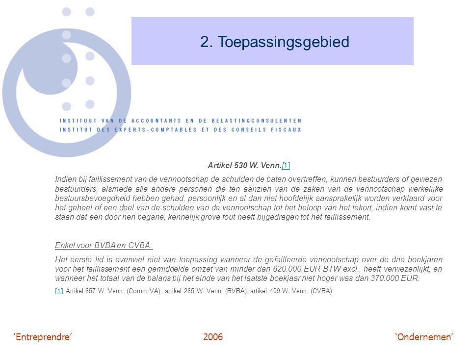 'Entreprendre'2006 'Ondernemen' 2. Toepassingsgebied Artikel 530 W. Venn.[1][1] Indien bij faillissement van de vennootschap de schulden de baten over