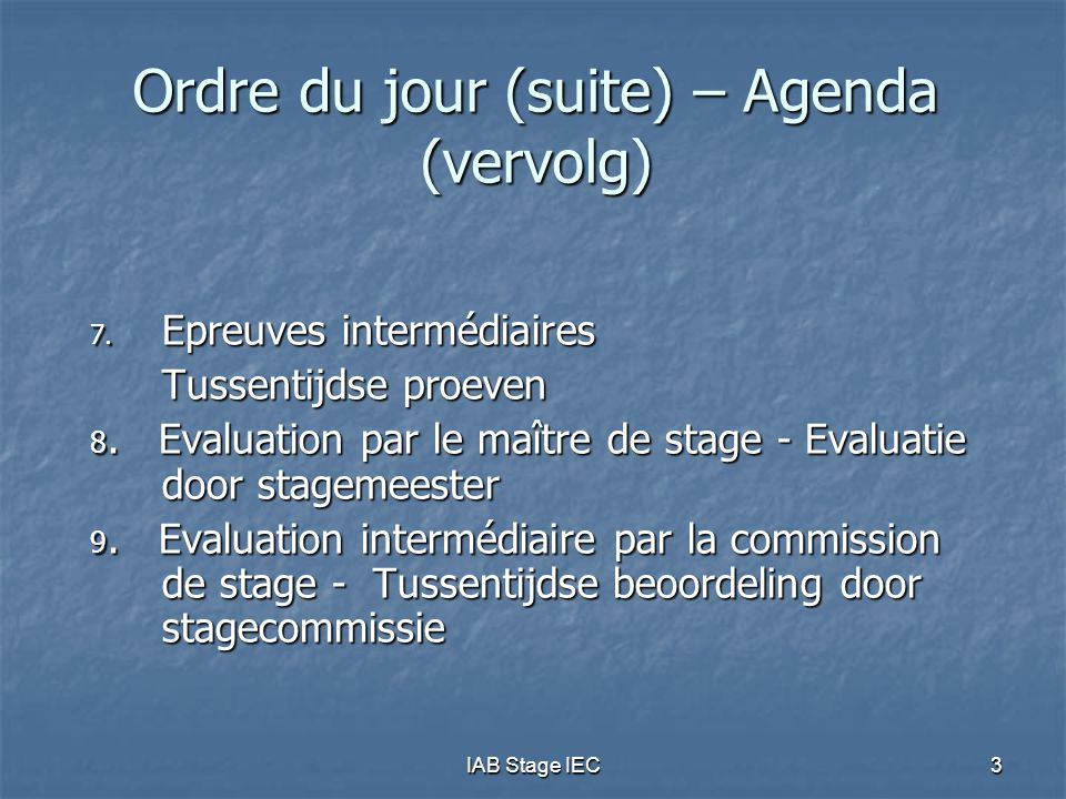 IAB Stage IEC24 Objectifs du stage (2) Connaissances techniques/En général Objectifs du stage définis et recommandés pour chaque année de stage, compte tenu : Objectifs du stage définis et recommandés pour chaque année de stage, compte tenu : Du degré de difficulté des missions; Du degré de difficulté des missions; Du type de missions qui échoient généralement au stagiaire Du type de missions qui échoient généralement au stagiaire Objectifs de stage par année reflètent un déroulement idéal du stage (possibilité de souplesse quant aux années visées/au timing ) Objectifs de stage par année reflètent un déroulement idéal du stage (possibilité de souplesse quant aux années visées/au timing )