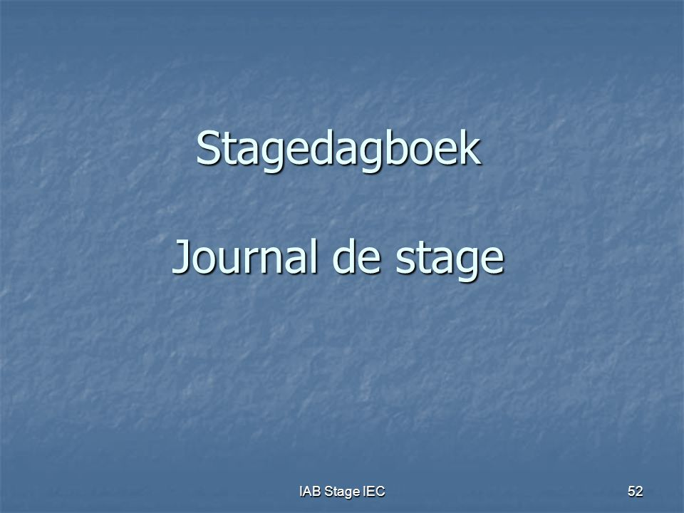 IAB Stage IEC52 Stagedagboek Journal de stage