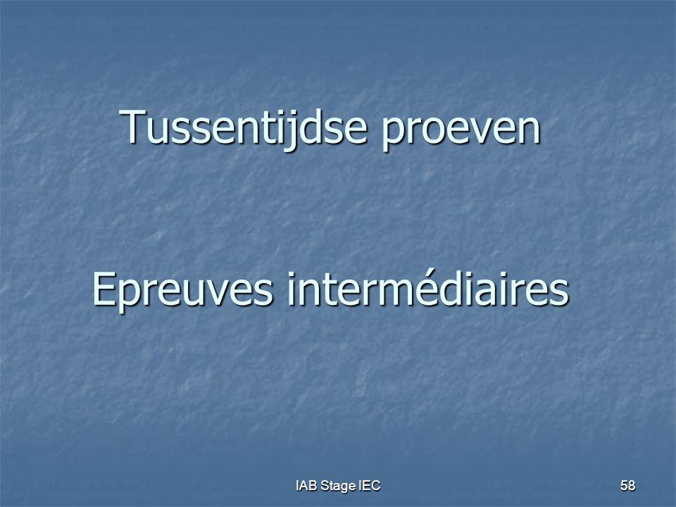 IAB Stage IEC58 Tussentijdse proeven Epreuves intermédiaires